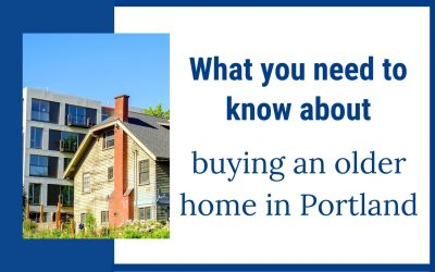 What You Need to Know About Buying an Older Home in Portland