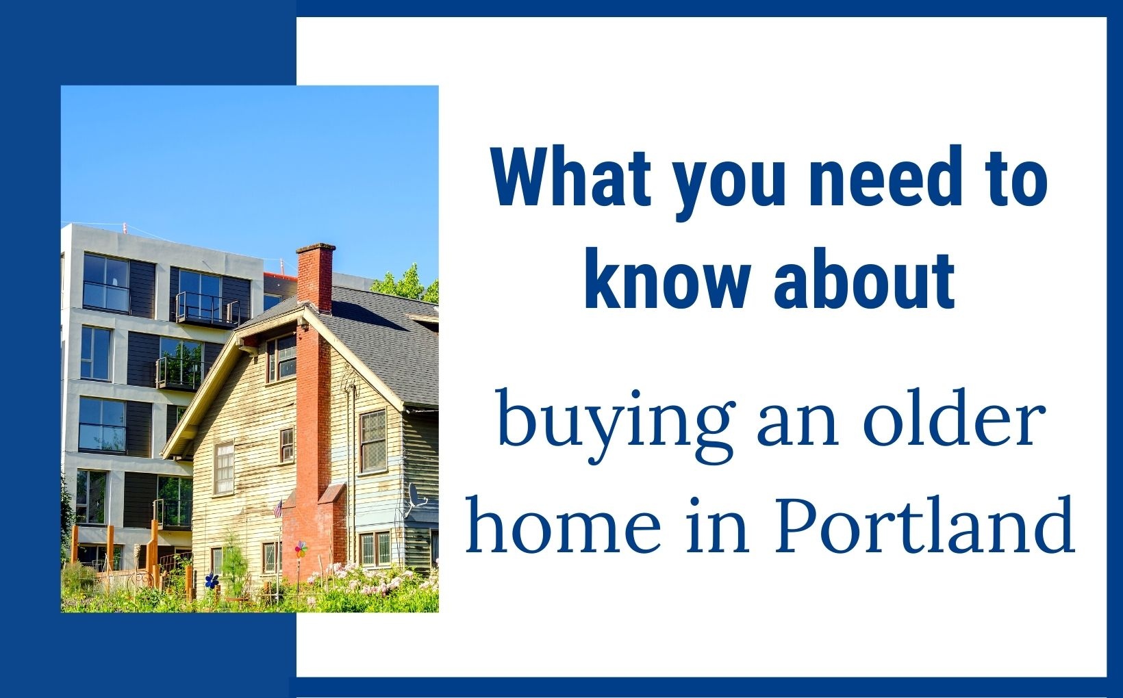 What you need to know about buying an older home in Portland Oregon, Living in Portland real estate agents (1)