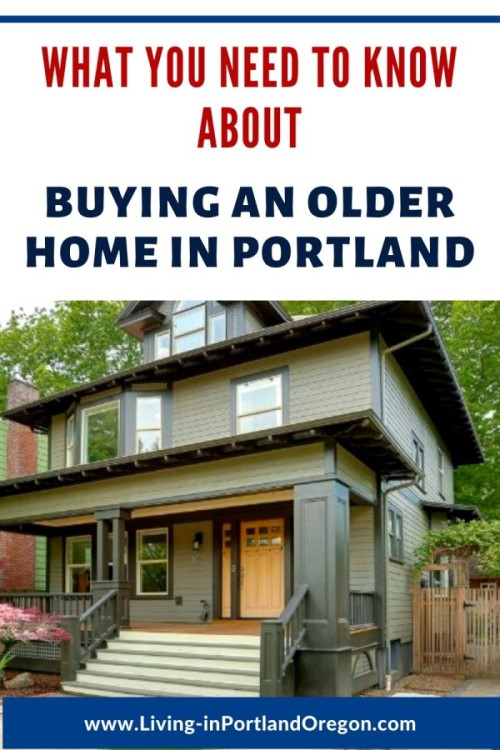 What you need to know about buying an older home in Portland Oregon, Living in Portland real estate agents