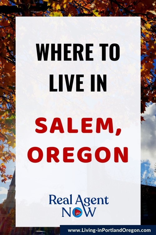 Where to live in Salem Oregon, PDX real estate