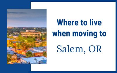 Where to live when Moving to Salem, Oregon