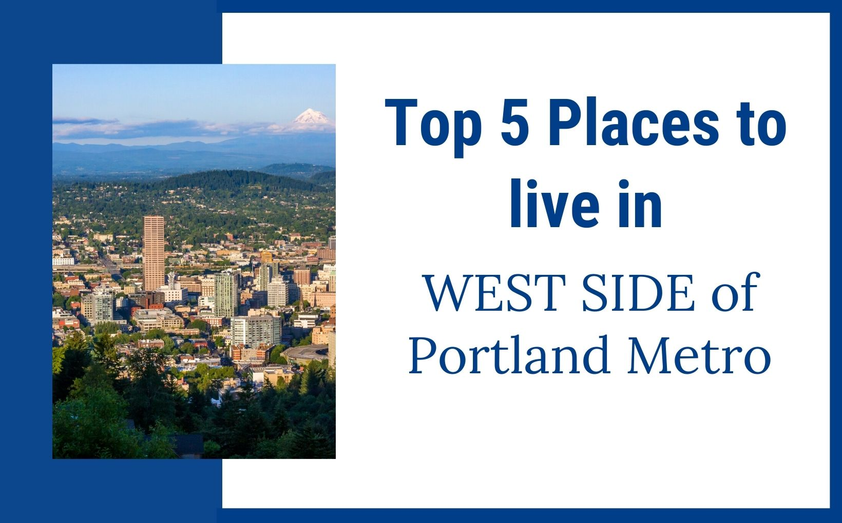 Where to live in West Portland feature image, Living in Portland Oregon real estate