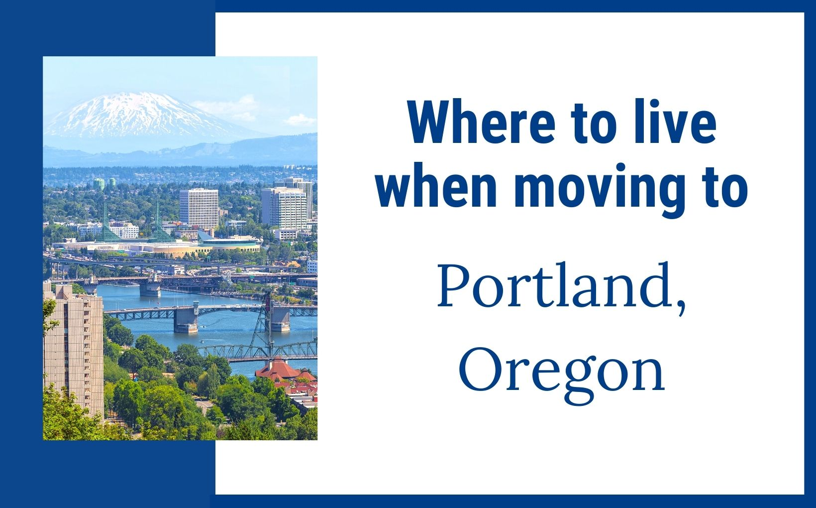 Where to live when moving to Portland Oregon feature img