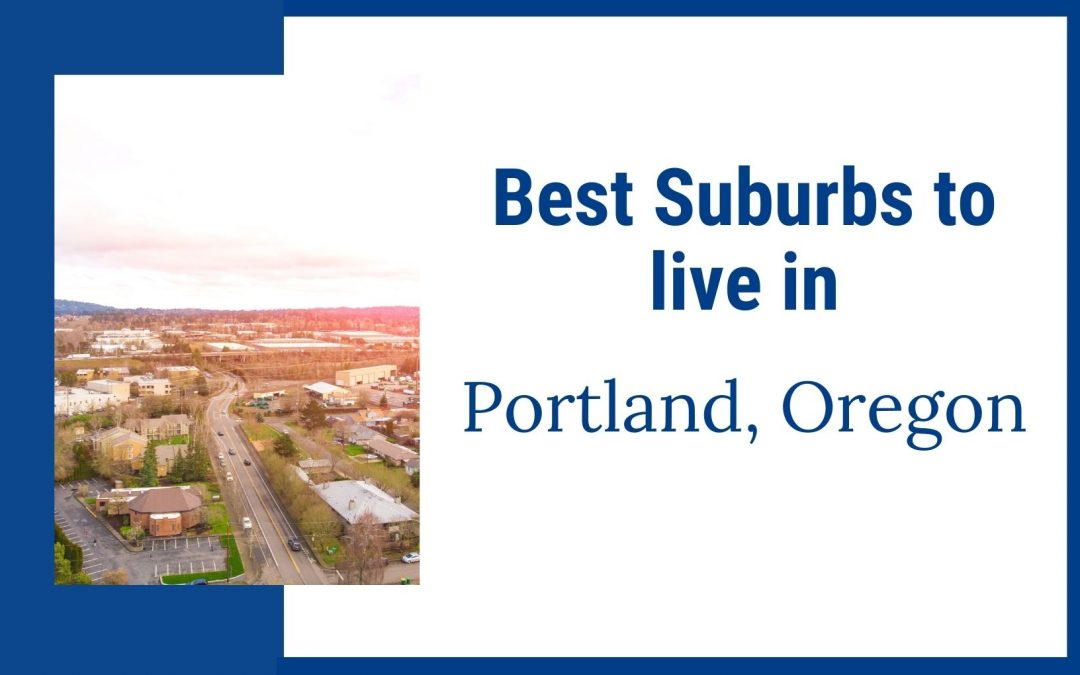 Best Portland Oregon Suburbs to live in