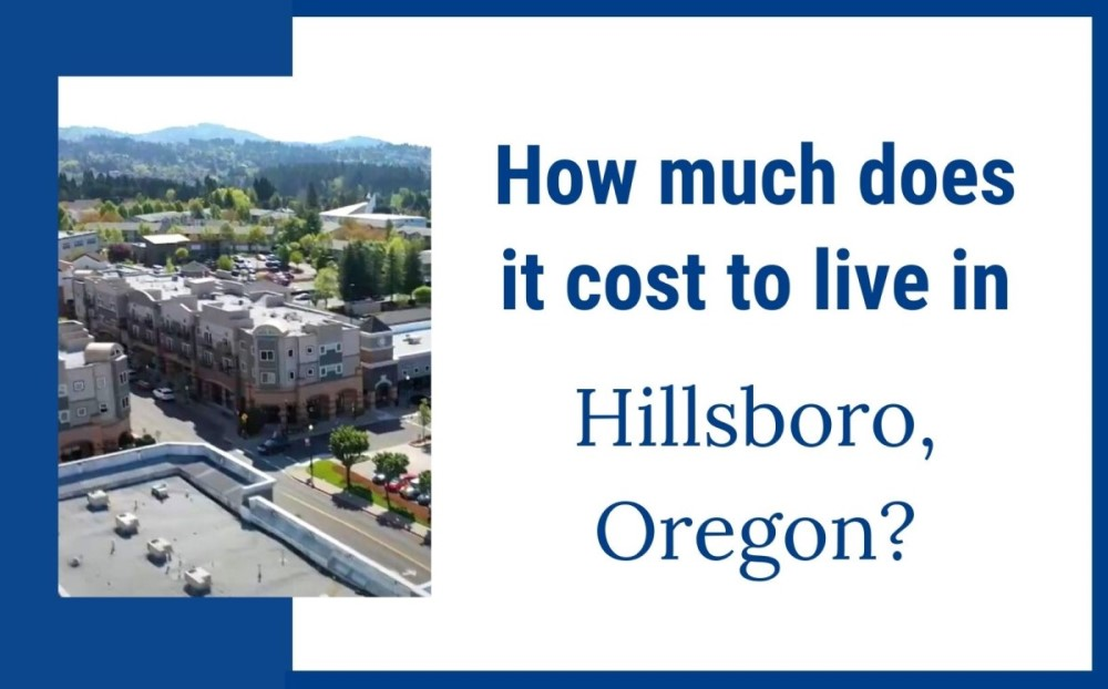 cost of living in Hillsboro Oregon, Living in Portland Oregon real estate agents, Real Agent Now