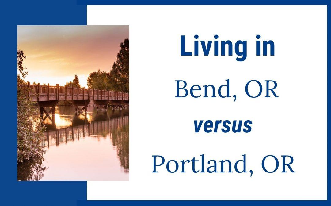 Living in Bend Oregon vs Portland, Oregon