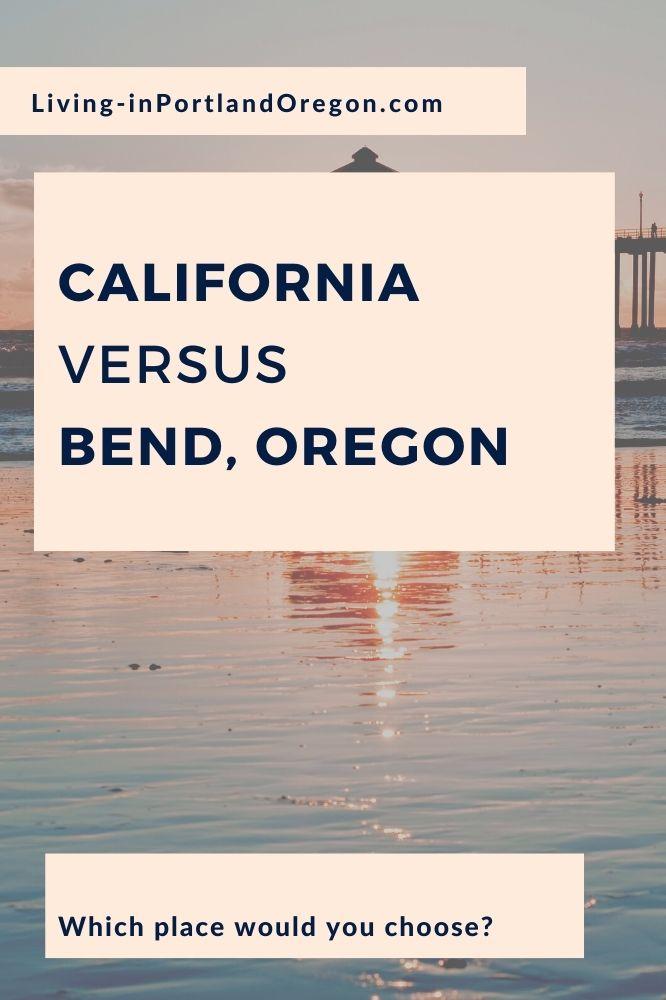 living in California versus Bend Oregon (4)