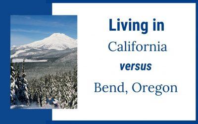 Living In California vs Bend, Oregon