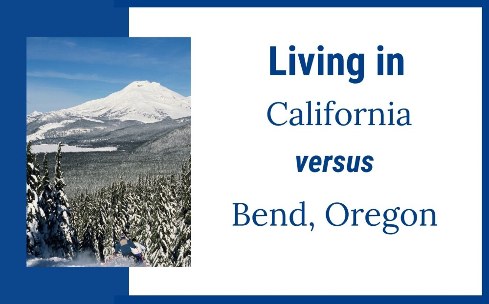 living in California versus Bend Oregon feature img