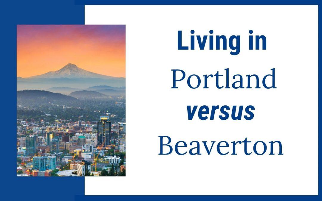 Living in Portland vs Beaverton