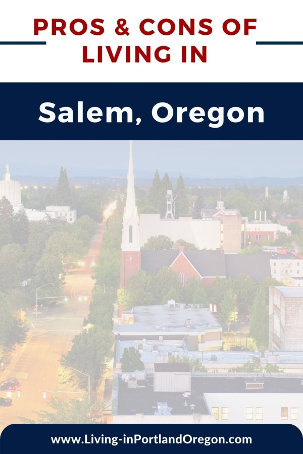 pros and cons of living in Salem Oregon, PDX real estate
