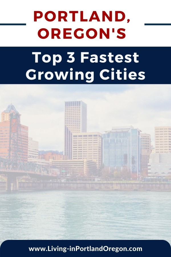 top 3 Fastest Growing Cities in Portland, OR, Living in Portland Oregon real estate agents