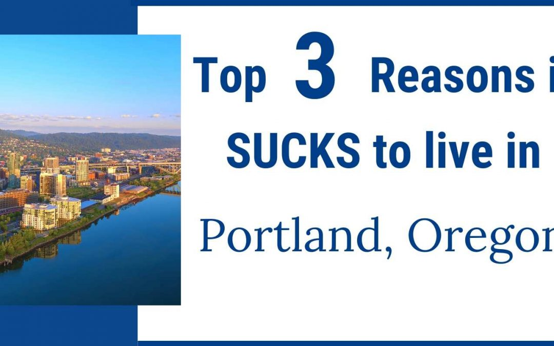 3 Reasons Portland Sucks to Live in