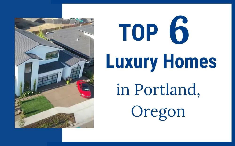 Top 6 new Luxury Homes in Portland Oregon, Living in Portland Oregon