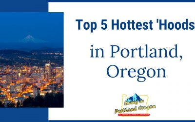 Top 5 Hottest Hoods in PDX
