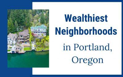 Wealthiest neighborhoods in Portland