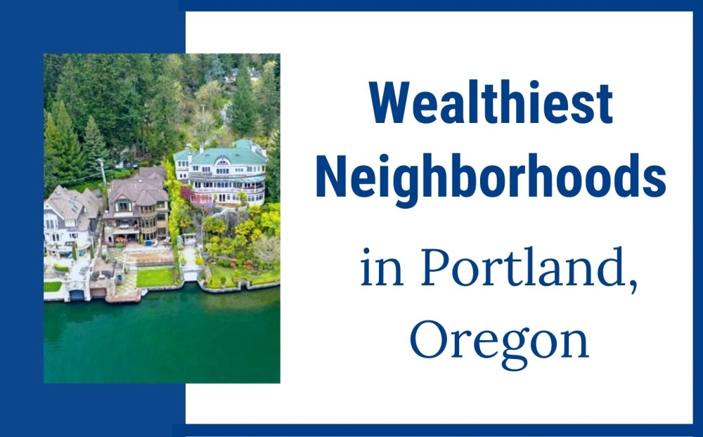The Wealthiest Neighborhoods in Portland Oregon, Living in Portland Oregon real estate